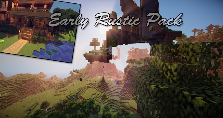 Early Rustic Resource Pack 1 8 9/1 8/1 7 10 - File-Minecraft com